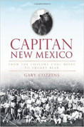 Capitan New Mexico, From the Coalora Coal Mines to Smokey Bear by Gary Cozzens (Signed Copy)