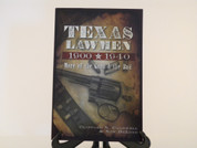 Texas Lawmen 1900 - 1940 by Clifford Caldwell & Ron DeLord