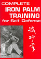 Complete Iron Palm Training for Self-Defense