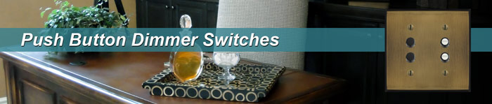 Push Button Dimmer Switches