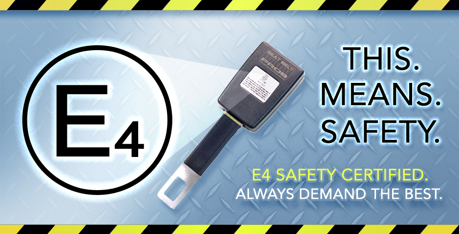 Extenders from Seat Belt Extender Pros are E4 safety rated.