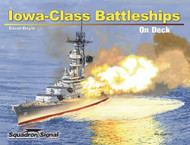 Squadron Signal Publications Iowa-Class Battleships On Deck Book - 5607