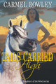Tails Carried High by Carmel Rowley