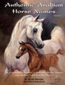Authentic Arabian Horse Names Volume II by Bachir Bserani