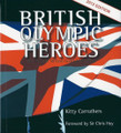 British Olympic Heroes: The Best of British Gold Medallists 2012 by Kitty Carruthers