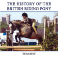The History of the British Riding Pony by Tom Best