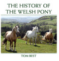 The History of the Welsh Pony  - Written by Tom Best