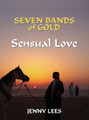 Seven Bands of Gold Book Two  - Sensual Love  ~ Written by Jenny Lees