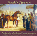 Authentic Arabian Horse Names CD By Bachir Bserani