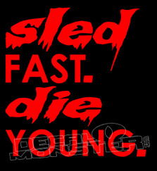 Sled Fast Die Young Decal Sticker