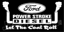 Ford Powerstroke Diesel Let The Coal Roll Decal Sticker