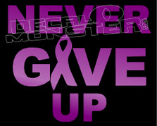 Never Give Up Cancer Awareness 6 Decal Sticker
