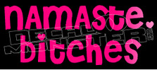 Namaste Bitches 5 Decal Sticker