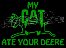 My Cat Ate Your Deere Decal Sticker