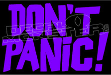 Don't Panic Funny Decal Sticker