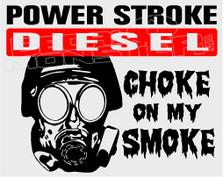 Powerstroke Diesel Choke on My Smoke 1 Decal Sticker
