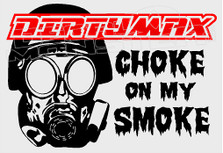Dirtymax Choke on My Smoke 1 Decal Sticker