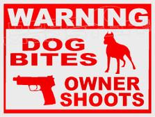 Warning Dog Bites Owner Shoots Decal Sticker