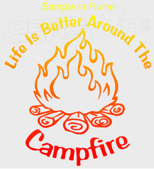 Life is Better Around The Campfire Decal Sticker