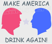 Trump and Hillary Make America Drink Again Decal Sticker