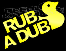RUB A DUB Decal Sticker
