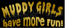 Muddy Girls Have More Fun Decal Sticker