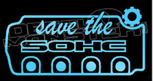 Save The SOHC JDM Honda Decal Sticker