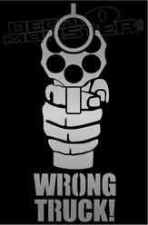 Gun Silhouette Wrong Truck Decal Sticker