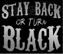 Stay Back or Turn Black Diesel Smoke Decal Sticker