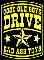 Good Ole Boys Drive Bad Ass Toys Decal Sticker