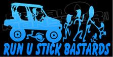 Run You Stick Bastards UTV Decal Sticker