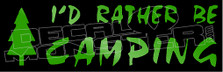 I'd Rather Be Camping 11 Decal Sticker