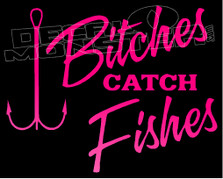 Bitches Catch Fishes Decal Sticker