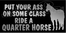 Quarter Horse Ass on Class Quote 1 Decal Sticker