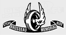 Steve Brosseau Memorial Ride Custom your Own in Comments Decal Sticker