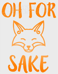 Oh For Fox Sake Decal Sticker