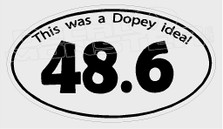 Dopey Idea 48.6 Marathon Decal Sticker