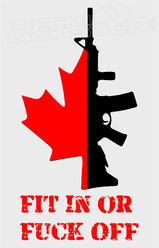 Fit in or Fuck Off Canada No Compromise Decal Sticker