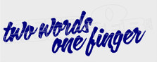 Two Words One Finger Script Decal Sticker