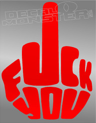 Middle Finger Word Art Fuck You Rude Decal Sticker