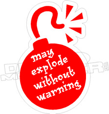 May Explode Without Warning Decal