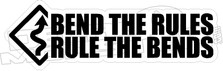 Bend The Rules Rule The Bends Decal