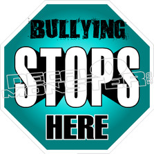 Bullying Stops Here Decal teal