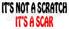 Its Not A Scratch Its A Scar Decal Sticker