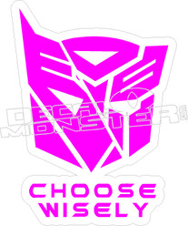 Autobot Decepticon Choose Wisely Decal Sticker