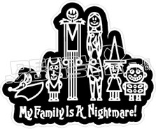 My Family Is A Nightmare Decal Sticker