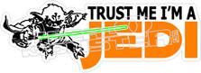 Trust Me Im A Jedi Decal Sticker