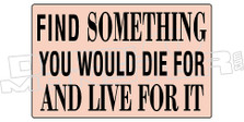 Die For and Live For It Decal Sticker