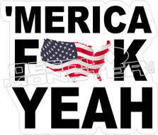 Merica Fuck Yeah Decal Sticker
