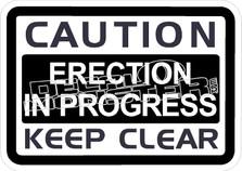 Caution Erection In Progress Decal Sticker